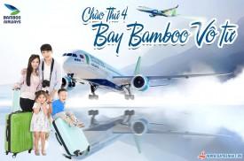 Vé máy bay giá rẻ Bamboo vô tư - CHÀO THỨ 4