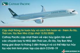 Cathay Pacific Cập nhật thông tin hoàn hủy và cách tính hoàn vé - thêm Ấn Độ, Thái Lan, Tây Ban Nha