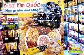 Đi Tour du lịch Hàn Quốc nên mua gì làm quà tặng