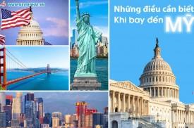 Khi bay đến Mỹ bạn cần biết những điều gì - Du lịch Mỹ
