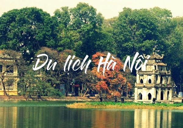 Kinh nghiệm du lịch Hà Nội tự túc mới nhất 2020