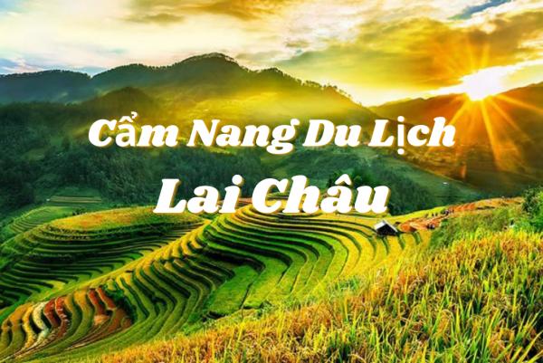 Cẩm nang du lịch Lai Châu