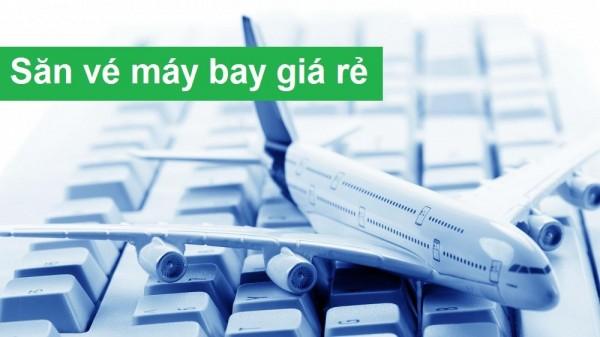 Săn vé máy bay giá rẻ 2021