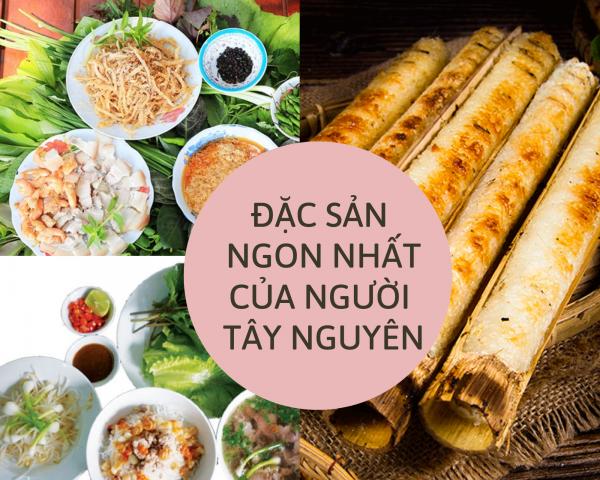 Cùng VHA khám phá những món ăn đặc sản ngon nhất của người Tây Nguyên