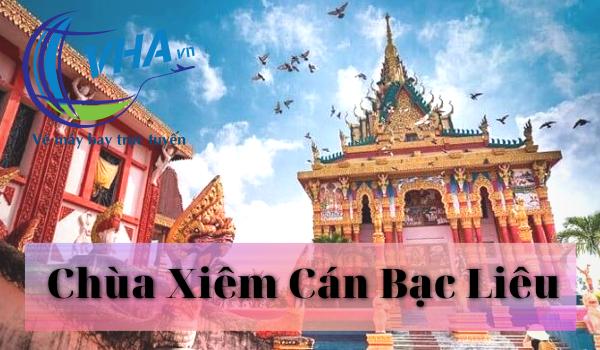 Cùng VHA khám phá ngôi chùa tráng lệ bậc nhất xứ Bạc Liêu - Xiêm Cán
