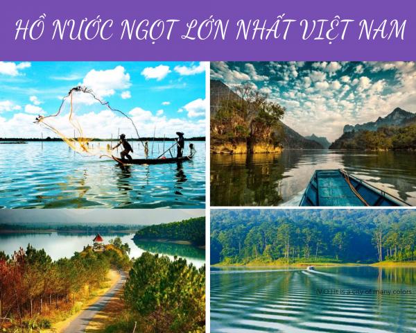Cùng VHA khám phá 5 hồ nước ngọt tự nhiên lớn nhất ở Việt Nam