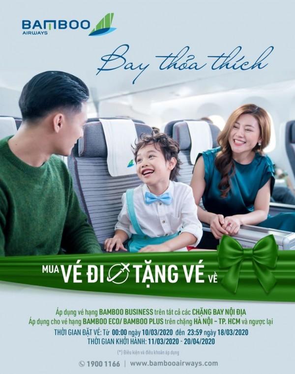 BAY THOẢ THÍCH LÀ CÓ THẬT: MUA VÉ ĐI, TẶNG VÉ VỀ - BAMBOO AIRWAYS