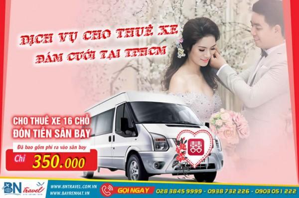 Cho Thuê xe 16 chỗ đám cưới đời mới, giá rẻ tại TP.HCM